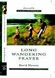 Long Wandering Prayer: An Invitation to Walk with God (184101026X) by Hansen, David