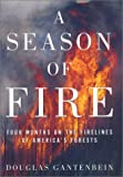 img - for A Season of Fire: Four Months on the Firelines of America's Forests book / textbook / text book