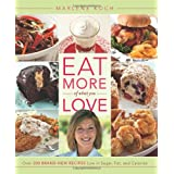 Eat More of What You Love: Over 200 Brand-New Recipes Low in Sugar, Fat, and Calories ~ Marlene Koch