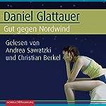 Gut gegen Nordwind | Daniel Glattauer