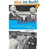 Besetzt: Französische Besatzungspolitik in Deutschland