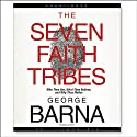 The Seven Faith Tribes Audiobook by George Barna Narrated by George Barna