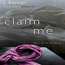 Claim Me (The Stark Trilogy): The Stark Series #2 (       UNABRIDGED) by J. Kenner Narrated by Sofia Willingham
