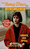 Under His Spell (The Nancy Drew Files Case No. 116)