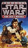 Han Solo's Revenge (Star Wars (Random House Paperback)) (0345288408) by Daley, Brian