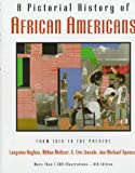 A Pictorial History of African Americans: Newly Updated Edition (0517596660) by Langston Hughes