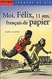 """Afficher """"Moi, Félix n° 2 Moi, Félix, 11 ans, français de papier"""""""