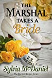 The Marshal Takes A Bride - A Western Romance (Book 3, The Burnett Brides)