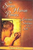 img - for The Seven Human Powers: Luminous Shadows of the Self book / textbook / text book