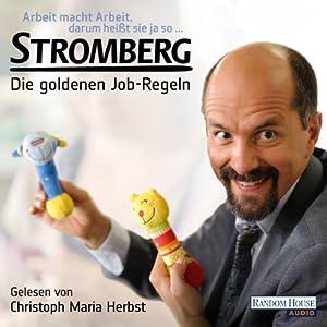 Arbeit macht Arbeit, darum heißt sie ja so...: Stromberg - Die goldenen Job-Regeln. Das ultimative Büro-Hörbuch! (       ungekürzt) von Ralf Husmann Gesprochen von: Christoph Maria Herbst