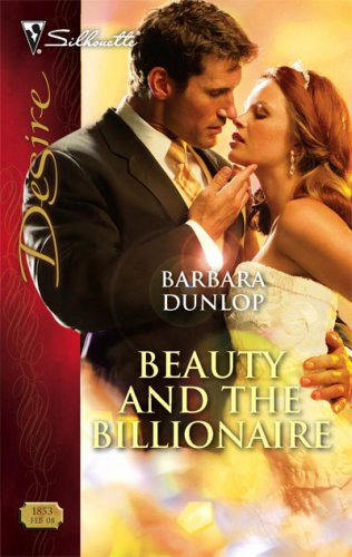 Beauty And The Billionaire (Silhouette Desire), Barbara Dunlop