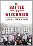 img - for The Battle for Wisconsin: Scott Walker and the Attack on the Progressive Tradition book / textbook / text book