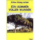 """Ein Sommer voller Wundervon """"Esther Gr�nig-Sch�ni"""""""
