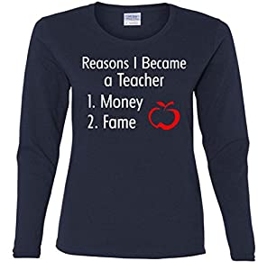 Reasons I Became A Teacher Funny Ladies Missy Fit long sleeve T-Shirt navy XL