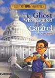 The Ghost Who Haunted the Capitol (Field Trip Mysteries)