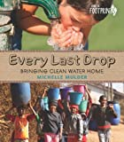 img - for Every Last Drop: Bringing Clean Water Home (Orca Footprints) book / textbook / text book