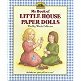 My Book of Little House Paper Dolls: The Big Woods Collection ~ Laura Ingalls Wilder