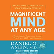 Magnificent Mind at Any Age: Natural Ways to Unleash Your Brain's Maximum Potential | [Daniel G. Amen]