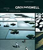 Groundswell: Constructing the Contemporary Landscape