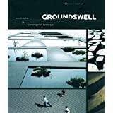 Groundswell: Constructing the Contemporary Landscape ~ Peter Shedd Reed