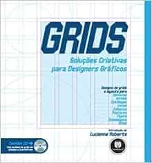 Grids. Soluções Criativas Para Designers Gráficos (Em Portuguese do