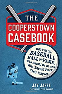 Book Cover: The Cooperstown Casebook: Who's in the Baseball Hall of Fame, Who Should Be In, and Who Should Pack Their Plaques