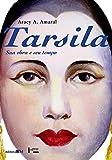 img - for Tarsila, Sua Obra E Seu Tempo (Portuguese Edition) book / textbook / text book