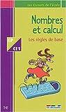 Nombres et calcul : Les règles de base CP - CE1