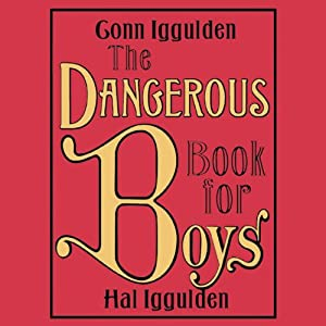 The Dangerous Book for Boys | [Conn Iggulden, Hal Iggulden]