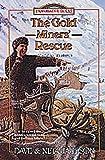 The Gold Miners' Rescue: Sheldon Jackson (Trailblazer Books #25) (1556617445) by Jackson, Dave and Neta