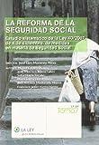img - for La Reforma de la Seguridad Social. Estudio Sistem tico de La Ley 40/2007, de 4 de Diciembre, de Medidas en Materia de la Seguridad Social book / textbook / text book