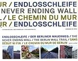 echange, troc Dominique de Rivaz - Sans début ni fin : Le chemin du Mur de Berlin