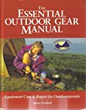img - for The Essential Outdoor Gear Manual - (Equipment Care & Repair for Outdoorspeople) book / textbook / text book