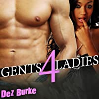 Gents 4 Ladies (       UNABRIDGED) by Dez Burke Narrated by Dyna Reeves
