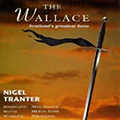 The Wallace: Scotland's Greatest Hero | [Nigel Tranter]