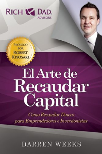 El Arte de Recaudar Capital / The Art of Raising Capital