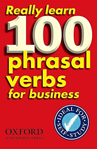 REALLY LEARN 100 PHRASAL VERBS BUSINESS