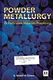 img - for Powder Metallurgy & Particulate Materials Processing book / textbook / text book