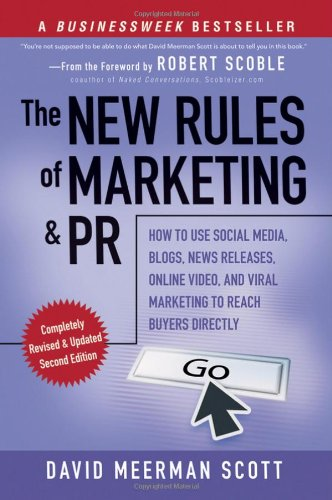 Image of The New Rules of Marketing and PR: How to Use Social Media, Blogs, News Releases, Online Video, and Viral Marketing to Reach Buyers Directly, 2nd Edition