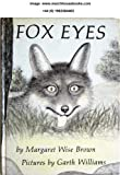 Fox Eyes (0001955373) by Brown, Margaret Wise