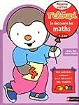 Avec T'choupi - Je d�couvre les maths MS