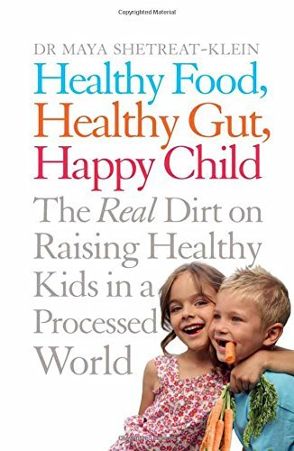 healthy-food-healthy-gut-happy-child-the-real-dirt-on-raising-healthy-kids-in-a-processed-world-by-m