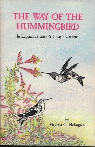 The Way of the Hummingbird: In Legend, History & Today's Gardens, Holmgren, Virginia C.