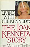 img - for Living With the Kennedys The Joan Kennedy Story book / textbook / text book