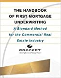 The Handbook of First Mortgage Underwriting : A Standard Method for the Commercial Real Estate Industry deals and discounts