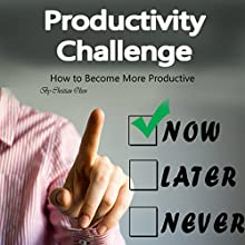 Productivity Challenge: How to Become More Productive Audiobook by Christian Olsen Narrated by Paul Stefano