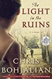The Light in the Ruins (Random House Large Print)