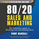 80/20 Sales and Marketing: The Definitive Guide to Working Less and Making More Hörbuch von Perry Marshall Gesprochen von: Ron Allan