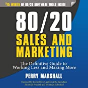 80/20 Sales and Marketing: The Definitive Guide to Working Less and Making More | [Perry Marshall]