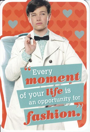 Glee+Valentine%27s+Day+Greeting+Card+%22Every+Moment+of+Your+Life+Is+an+Opportunity+for+Fashion%22